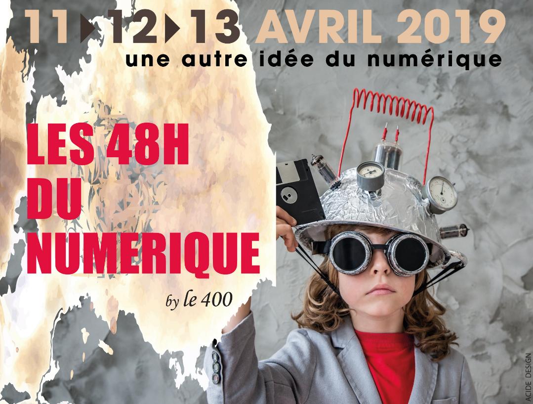 Les 48h du numérique – Le 400 – Brive – 11 au 13 avril
