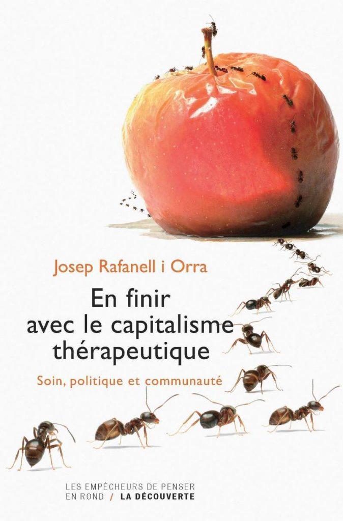 Atelier de lecture autour du livre de Josep Rafanell i Orra : « En finir avec le capitalisme thérapeutique, soin politique et communauté » @ Théâtre de Tulle